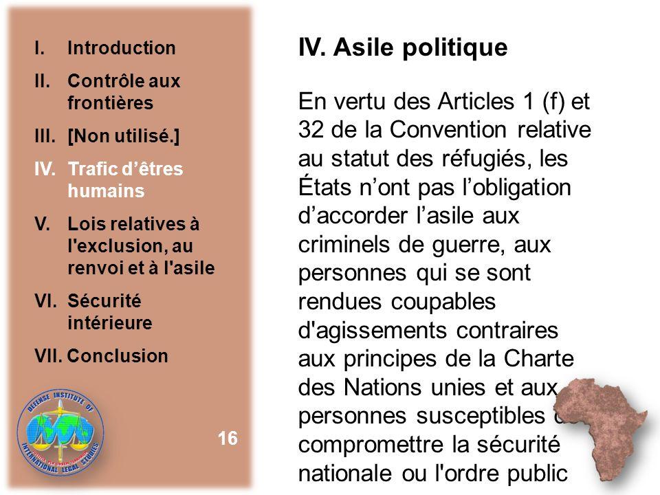 IV. Asile politique I. Introduction. II. Contrôle aux frontières. III. [Non utilisé.] IV. Trafic d'êtres humains.